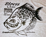 Crappie.com T-Shirt - Stress Less - Short Sleeve;  OPTIONAL:  Long Sleeve OR Short Sleeve with Pockets are available too, just select the correct style when ordering.